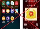 Bộ Công an cảnh báo phần mềm gián điệp ở điện thoại Android