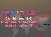 Trung Quốc có thuốc trị COVID-19 và bộ xét nghiệm 15 phút