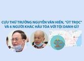 Tội danh cựu thứ trưởng Nguyễn Văn Hiến và Út 'trọc'