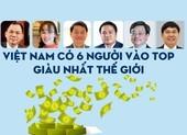 6 tỉ phú USD người Việt vào top giàu nhất thế giới
