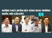 Những phát ngôn dậy sóng ở nghị trường tuần qua