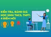 Kiểm tra, đánh giá học sinh THCS, THPT: 4 điểm mới từ 11-10