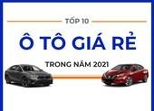 Tốp 10 ô tô giá rẻ trong năm 2021