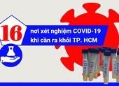 16 nơi xét nghiệm COVID-19 khi cần ra khỏi TP.HCM