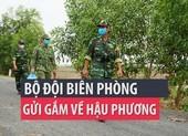Phóng sự: Thăm bộ đội biên phòng biên giới Tây Nam mùa dịch