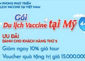 Thêm nhiều công ty Việt tung tour đi Mỹ tiêm vaccine, nhưng...