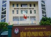 Bệnh viện Phạm Ngọc Thạch TP.HCM có 25 ca dương tính