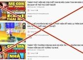 Xử lý nghiêm kênh YouTube Timm có nội dung độc hại cho trẻ em
