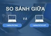 Bất ngờ giữa thế hệ laptop lão làng và thế hệ sau này