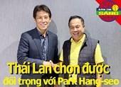 Thái Lan tìm được đối trọng với thầy Park; Djokovic thắng lớn