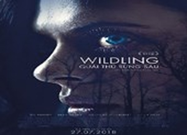 Wildling: Câu chuyện đầy ám ảnh từ 'Quái thú rừng sâu'