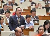 'Quốc hội mà nhầm lẫn thì dân đánh giá tai hại lắm'