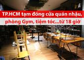 Video: Toàn cảnh TP.HCM đóng cửa hàng quán để chống COVID-19