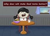 Tại sao đồ ăn ướp muối lại ngon hơn?