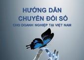 Việt Nam đã có tài liệu hướng dẫn doanh nghiệp chuyển đổi số