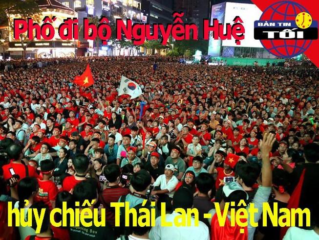 Hủy trực tiếp trận Thái Lan - Việt Nam ở phố đi bộ Nguyễn Huệ