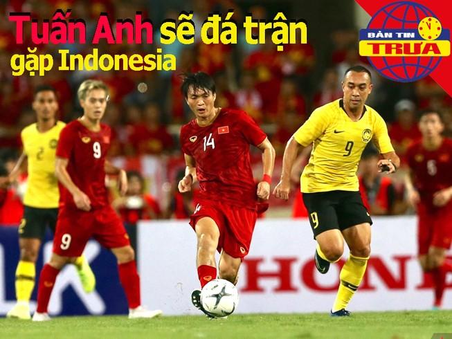 Tuấn Anh sẽ đá trận gặp Indo; Chủ nhà thêm cầu thủ nhập tịch