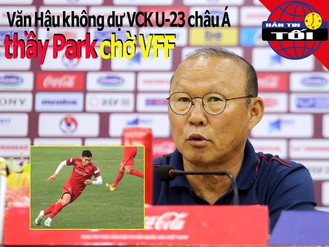 HLV Park chờ VFF quyết vụ Văn Hậu; Malaysia muốn đánh bại Thái