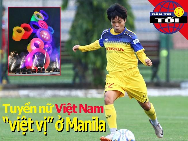 Tuyển nữ Việt Nam 'việt vị' tại Manila; U-22 Thái than mệt