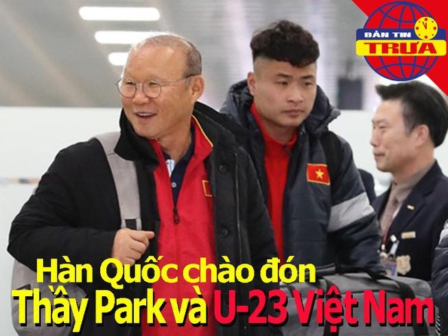 Hàn Quốc chào đón thầy Park và U-23; Đội nữ Việt Nam tăng hạng