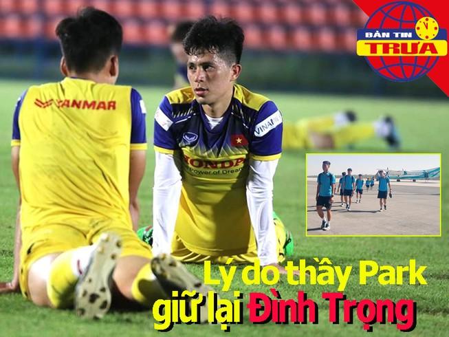 Tiết lộ lý do ông Park giữ Đình Trọng; UAE e ngại gặp Việt Nam