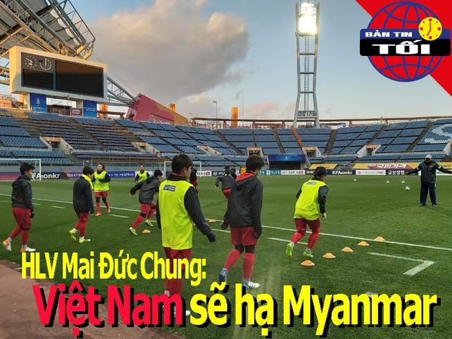 Ông Chung: Việt Nam sẽ hạ Myanmar; VFF xin hoãn AFC Cup