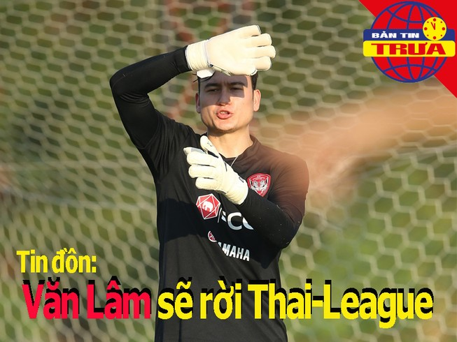 Văn Lâm sắp rời Thai-League; UEFA phán quyết về EURO