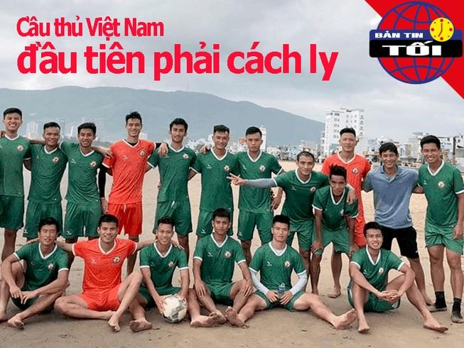 Cầu thủ Việt Nam đầu tiên bị cách ly; VFF lo toàn bộ chi phí
