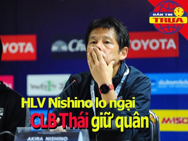 Nishino lo ngại CLB Thái giữ quân; Martinez thêm 2 năm ở Bỉ
