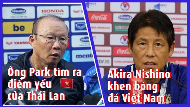 Ông Park biết điểm yếu Thái Lan nhưng Akira chỉ khen Việt Nam