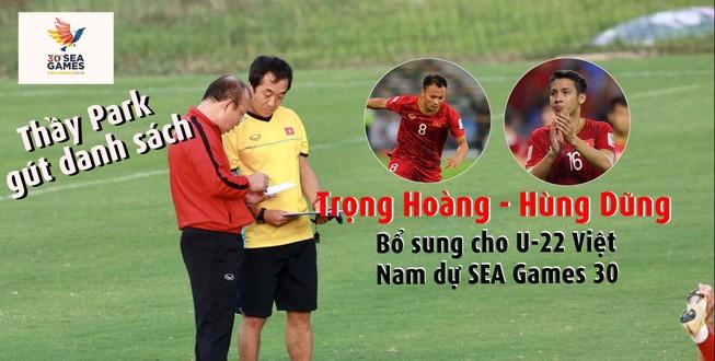 SEA Games 30 có Trọng Hoàng, Hùng Dũng 'gánh' cho U-22
