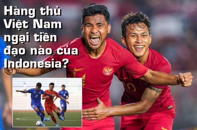 Hàng thủ Việt Nam ngại tiền đạo nào của Indonesia?