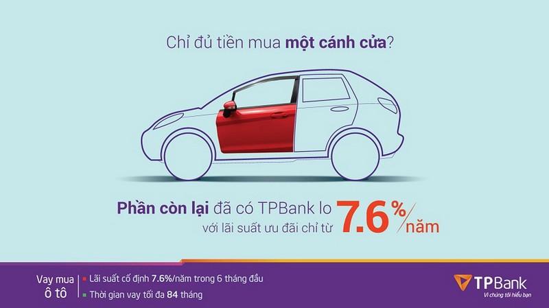 Gói lãi suất vay ô tô siêu ưu đãi chỉ từ 7,6%/năm cùng TPBank  - ảnh 1