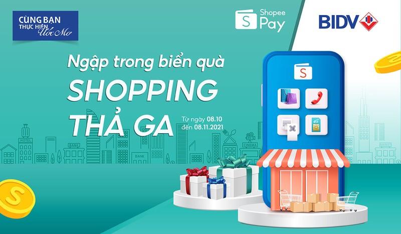 Ngập trong biển quà, shopping thả ga cùng BIDV và ShopeePay - ảnh 1