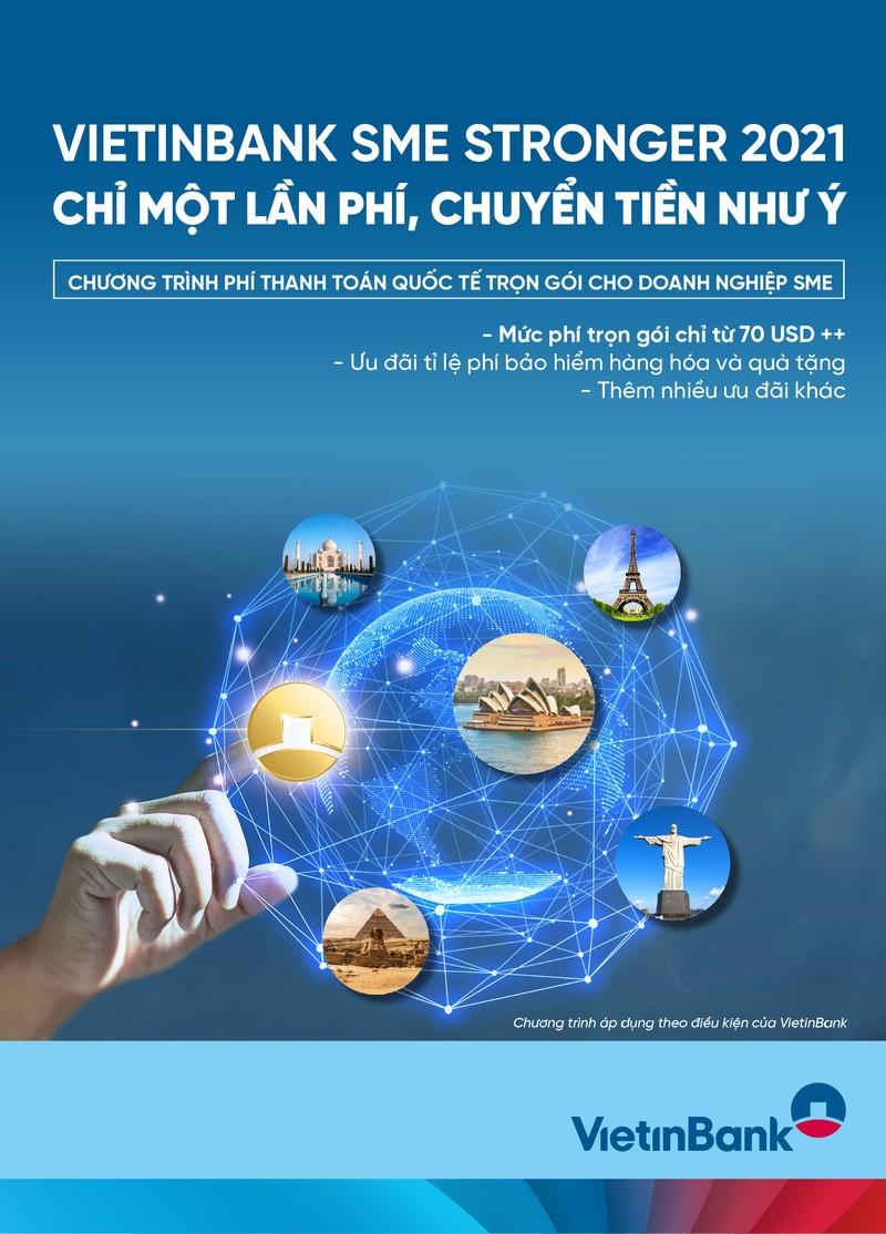 VietinBank SME Stronger 2021 - Chỉ một lần phí, chuyển tiền như ý - ảnh 1