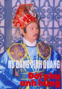 NS Đặng Vinh Quang nổi tiếng trong vở Đời phụ anh hùng
