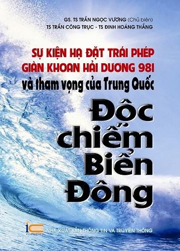Sự kiện giàn khoan Hải Dương 981 và mưu đồ Trung Quốc vào sách - ảnh 1